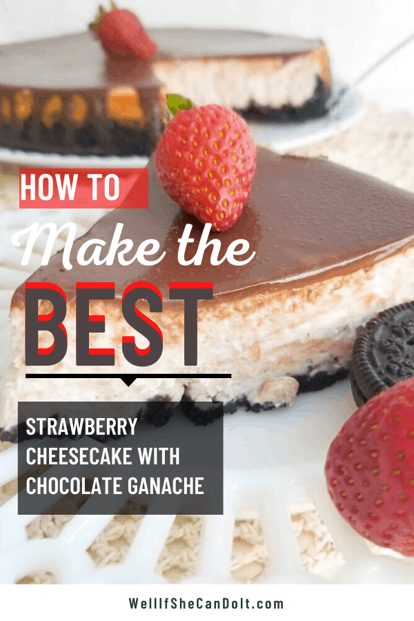 How To Make the Best Strawberry Cheesecake with Chocolate Ganache